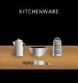 table kitchenware knife grater bowl moka pot vector image