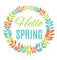 hello spring greeting card wreath vector image