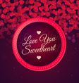 love you sweetheart background vector image