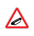 attention hot dog dangers of red road sign fast vector image