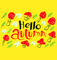 hello autumn lettering with amanita fall season vector image