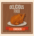 delicious food roasted chicken fast food poster vector image