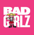 bad girl vector image vector image
