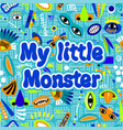 my little monster poster vector image