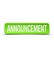 announcement green 3d realistic square isolated vector image