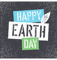 Happy Earth Day Grunge lettering with Leaf vector image vector image