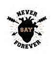 Never say forever Hand drawn emblem vector image
