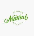natural hand written lettering logo vector image
