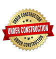 under construction 3d gold badge with red ribbon vector image
