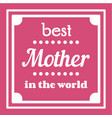happy mothers day typographical vector image