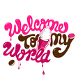 welcome to my world text vector image