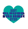 best father ever on blue heart vector image