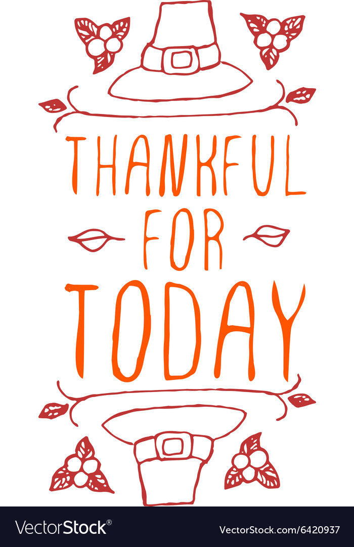 Thankful for today  typographic element vector