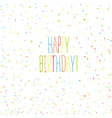 Happy birthday card Chaotic colorful dots vector image vector image