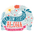 Hand drawn aloha print with a wave sun flowers and vector image