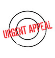 urgent appeal rubber stamp vector image