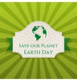 Earth Day greeting Card on green Ribbon vector image
