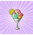 ice cream in glass three flavours pop art hand vector image