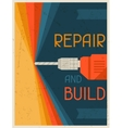 Repair and build Retro poster in flat design style vector image vector image