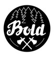 hand drawn bold lettering logo badge or label vector image