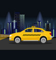 taxi cab on backround of night city vector image