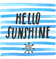 lettering romantic summer quote hello sunshine vector image