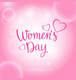 modern hand drawn lettering women s day vector image