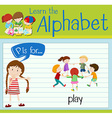 Flashcard letter P is for play vector image