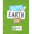 Happy Earth Day Logotype On green leaf veins vector image