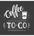 Coffee to go lettering popster vector image