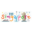 singapore travel and attraction vector image