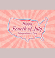 Happy Fourth of July and Independence Day vector image