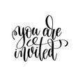 You are invited black and white handwritten vector image