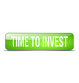 time to invest green square 3d realistic isolated vector image