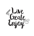 Live create enjoy Greeting card with modern vector image