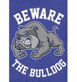 beware the bulldog poster vector image