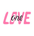 one love hand lettering vector image