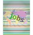 The word jobs on digital screen social concept vector image vector image