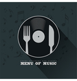 Menu of Music with vinyl knife fork and musical vector image