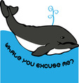 Whale You Excuse Me vector image