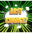 Last chance comic book bubble text retro style vector image vector image