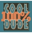 Cool Dude t-shirt graphics vector image vector image