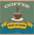 Best in town coffee vintage poster vector image