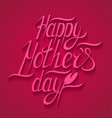 happy motherss day typographical background vector image