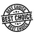 best choice round grunge black stamp vector image