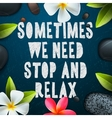 Sometimes we need stop and relax vector image