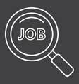 search job line icon business and magnifying vector image