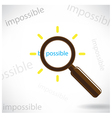 magnifying glass finds the word Be possible vector image