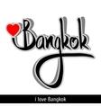 Bangkok greetings hand lettering Calligraphy vector image vector image