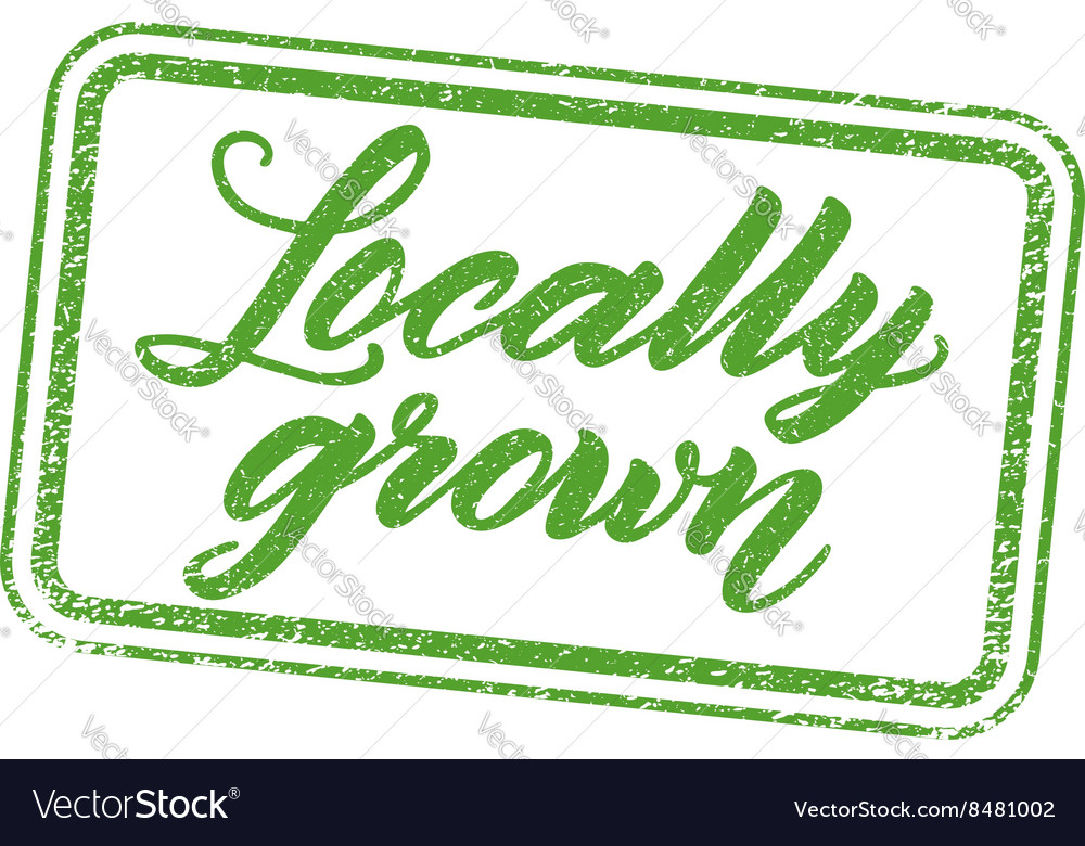 Locally grown stamp with hand drawn lettering vector